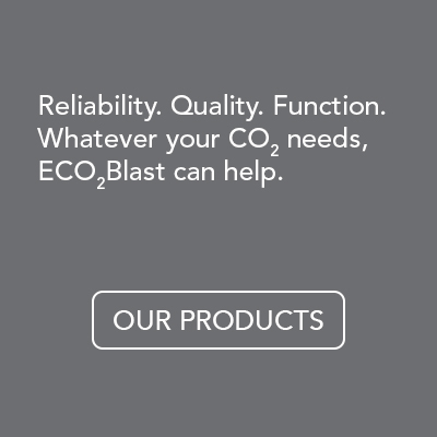 Reliability. Quality. Functionality. Whatever your CO2 needs, ECO2Blast can help.